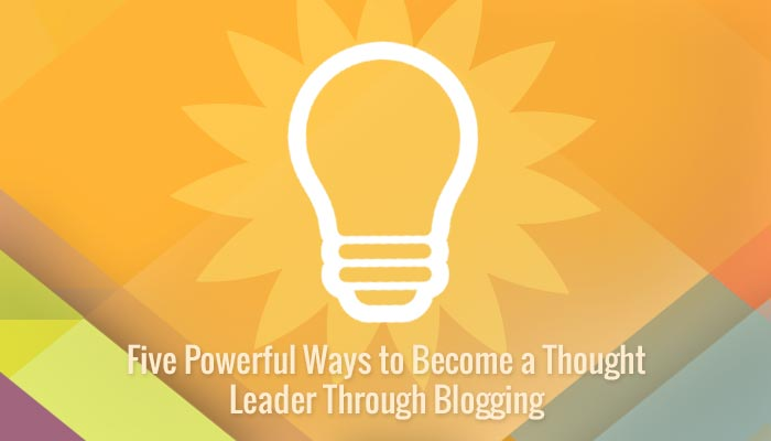 how to become a thought leader by blogging