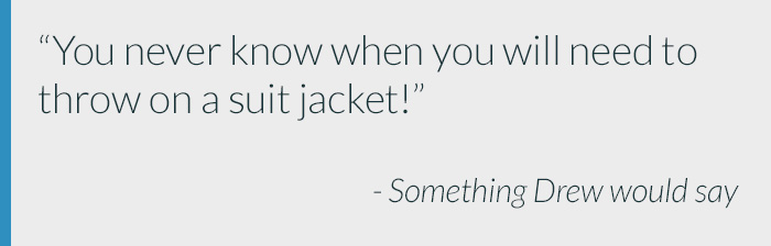 Suit Coat Quote from Drew
