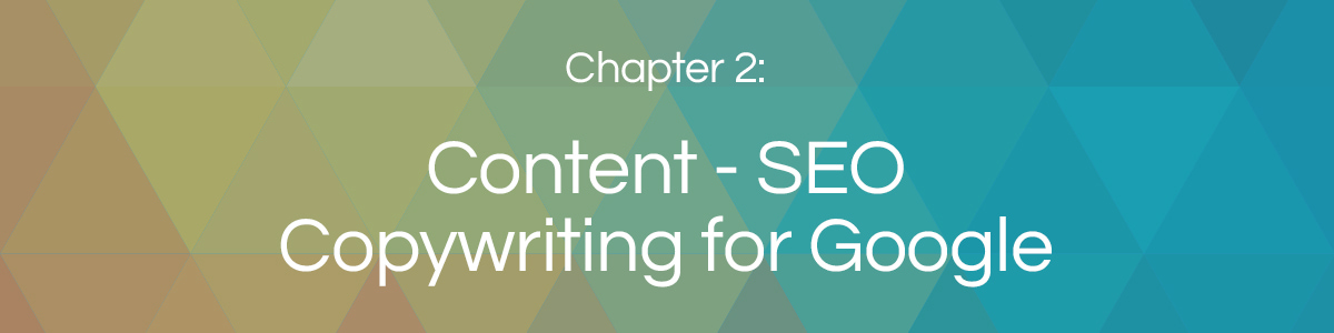 Chapter 2: Content - SEO Copywriting for Google