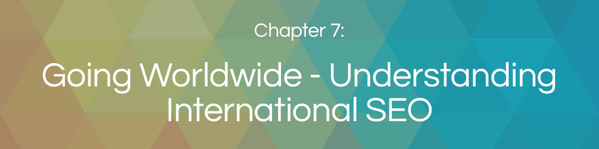 Chapter 7: International SEO