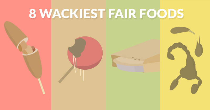 The 8 Wackiest State Fair Foods